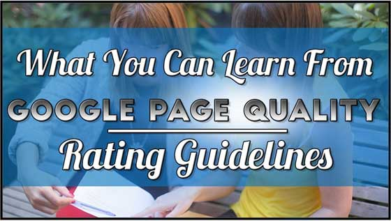 What You Can Learn from the Google Page Quality Rating Guidelines