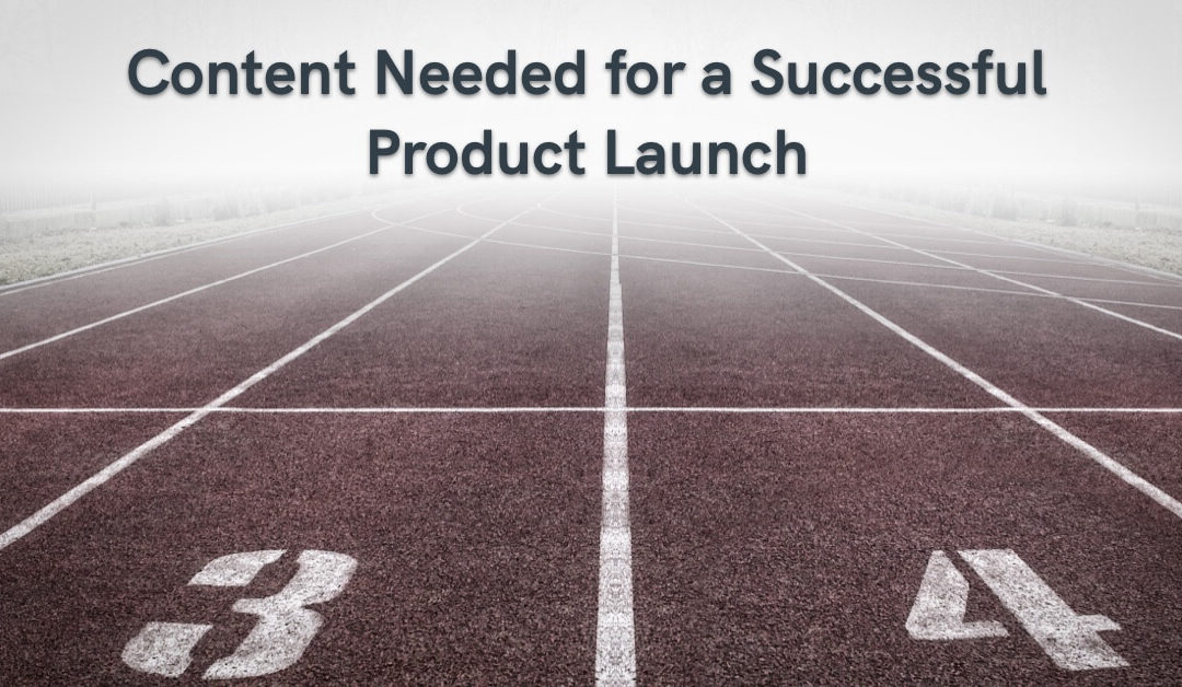 Content Needed for A Successful Product Launch